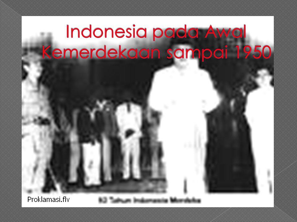 Indonesia pada Awal Kemerdekaan sampai 1950