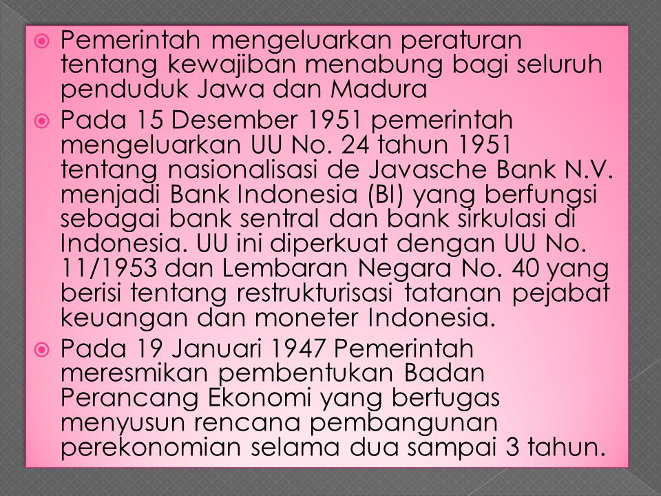 Pemerintah mengeluarkan peraturan tentang kewajiban menabung bagi seluruh penduduk Jawa dan Madura