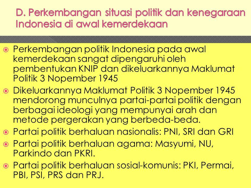 D. Perkembangan situasi politik dan kenegaraan Indonesia di awal kemerdekaan