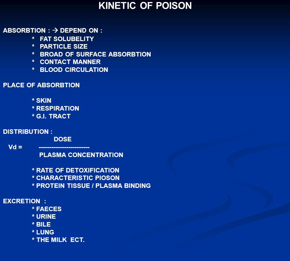 KINETIC OF POISON ABSORBTION :  DEPEND ON : * FAT SOLUBELITY