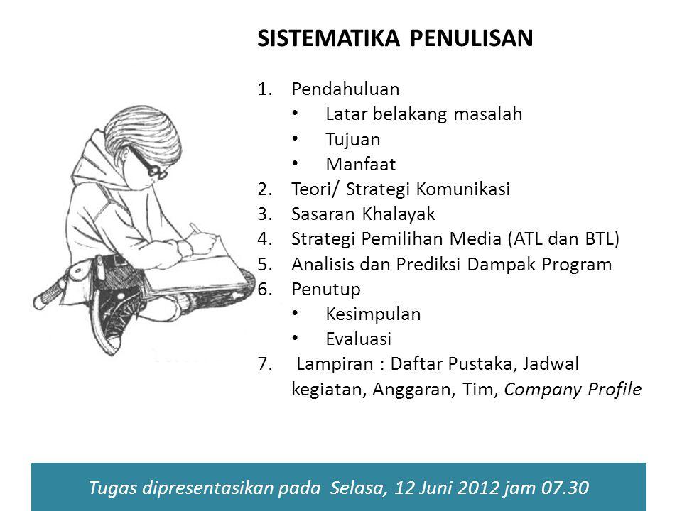 Tugas dipresentasikan pada Selasa, 12 Juni 2012 jam 07.30