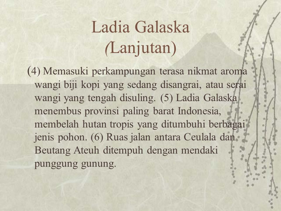 Ladia Galaska (Lanjutan)