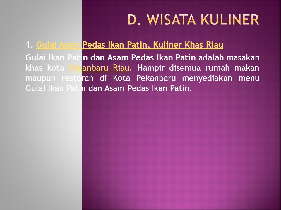 D. Wisata Kuliner 1. Gulai Asam Pedas Ikan Patin, Kuliner Khas Riau