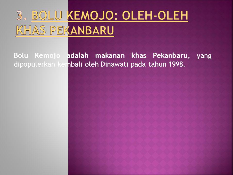 3. Bolu Kemojo: Oleh-oleh Khas Pekanbaru