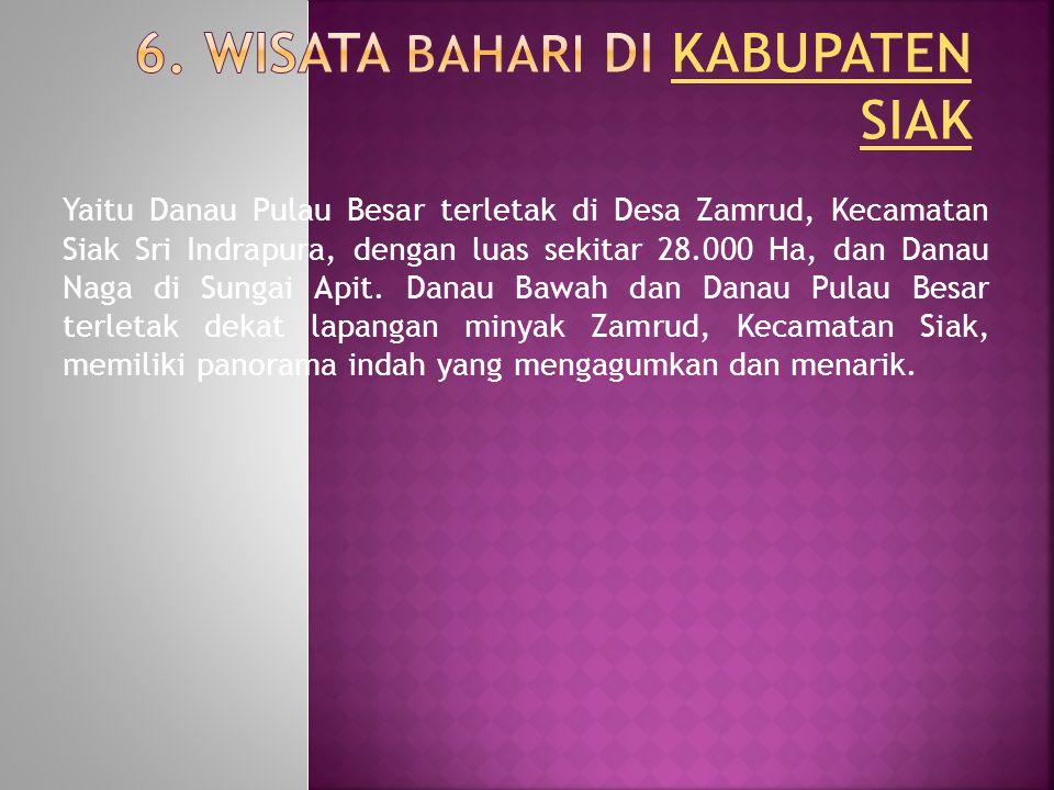 6. Wisata Bahari di Kabupaten Siak