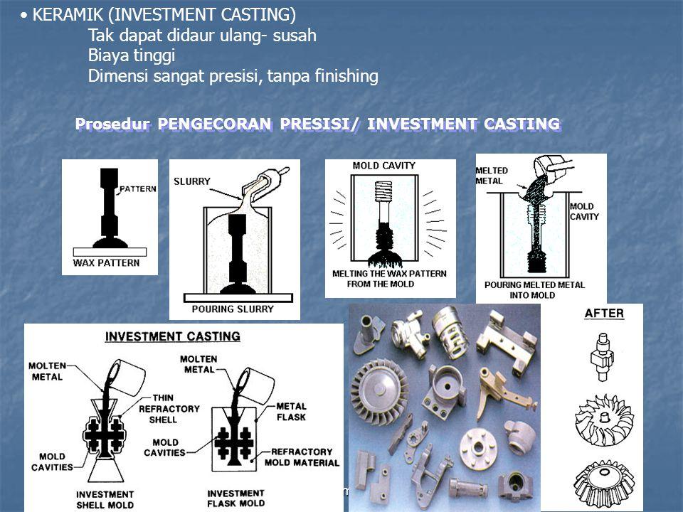 Prosedur PENGECORAN PRESISI/ INVESTMENT CASTING