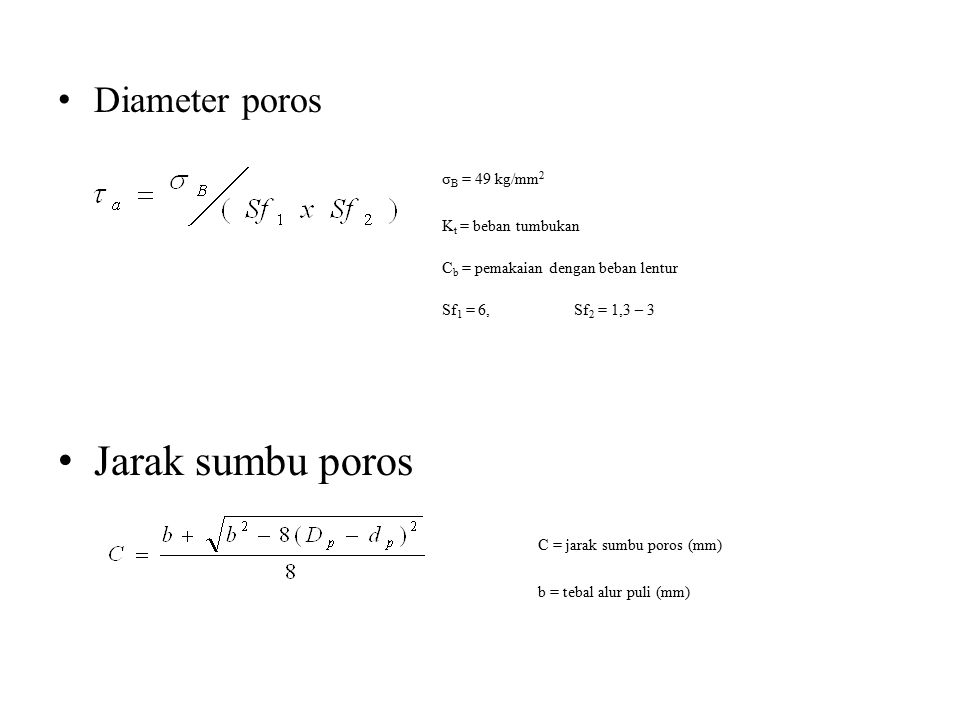Jarak sumbu poros Diameter poros σB = 49 kg/mm2