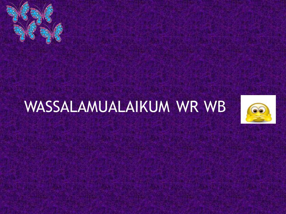 WASSALAMUALAIKUM WR WB
