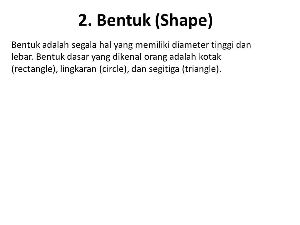 2. Bentuk (Shape)