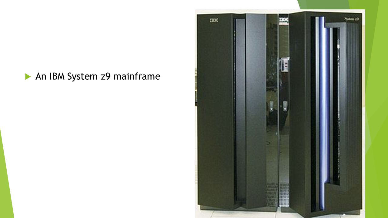 An IBM System z9 mainframe