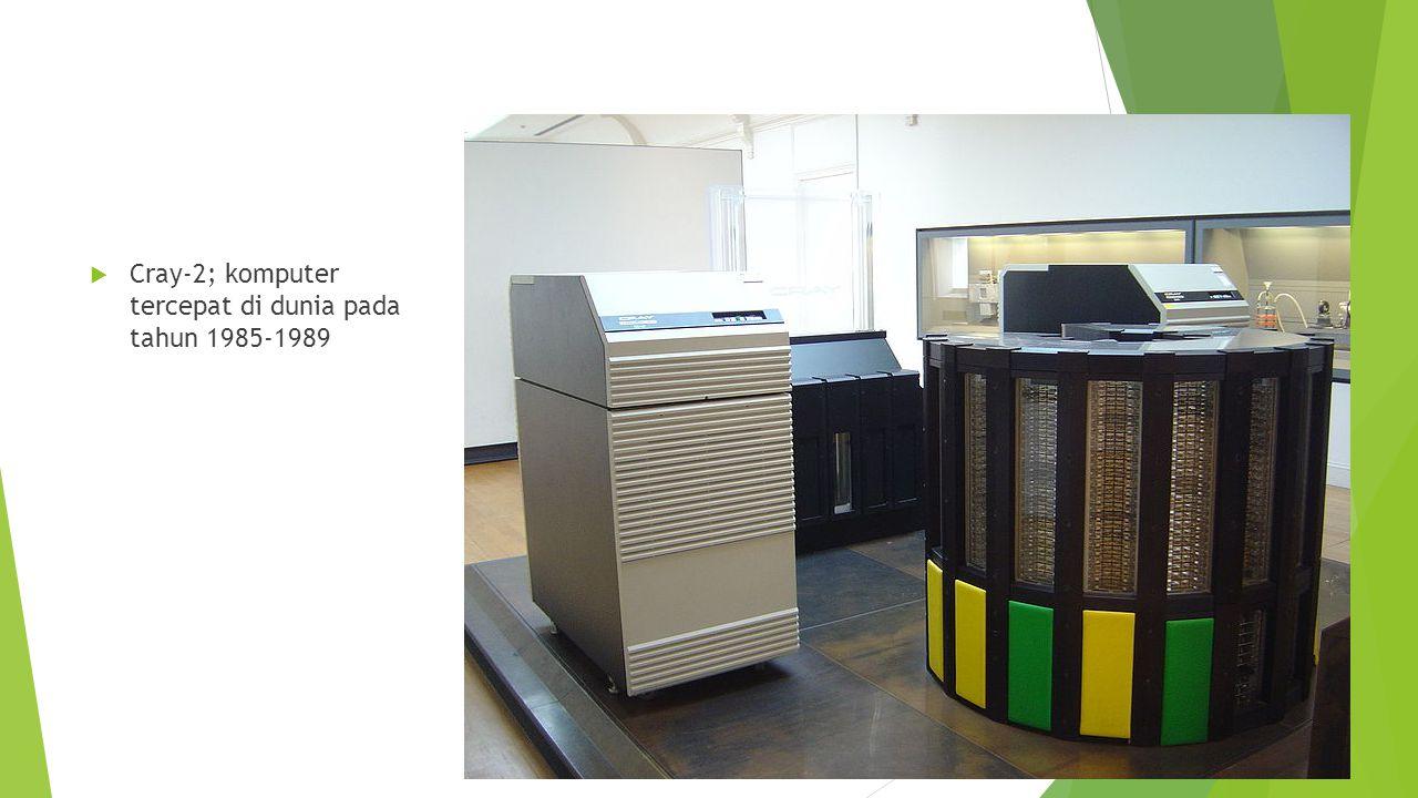 Cray-2; komputer tercepat di dunia pada tahun 1985-1989