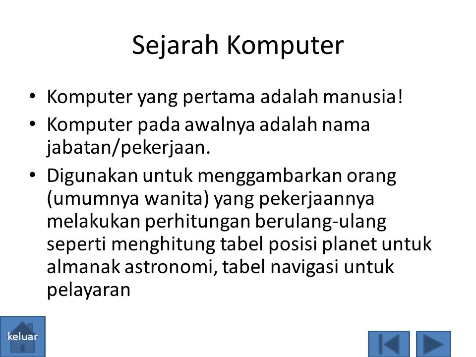 Sejarah Komputer Komputer yang pertama adalah manusia!