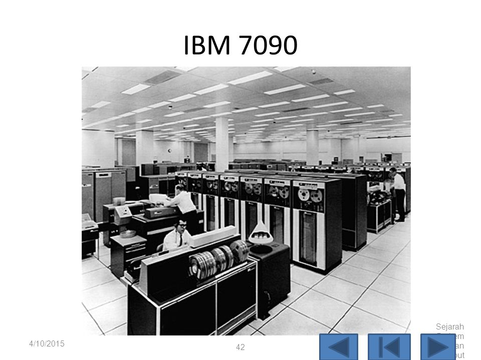 IBM 7090 4/10/2017 Sejarah Perkembangan Komputer