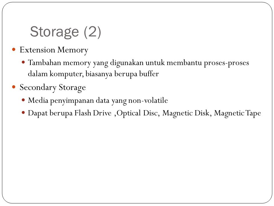 Storage (2) Extension Memory Secondary Storage