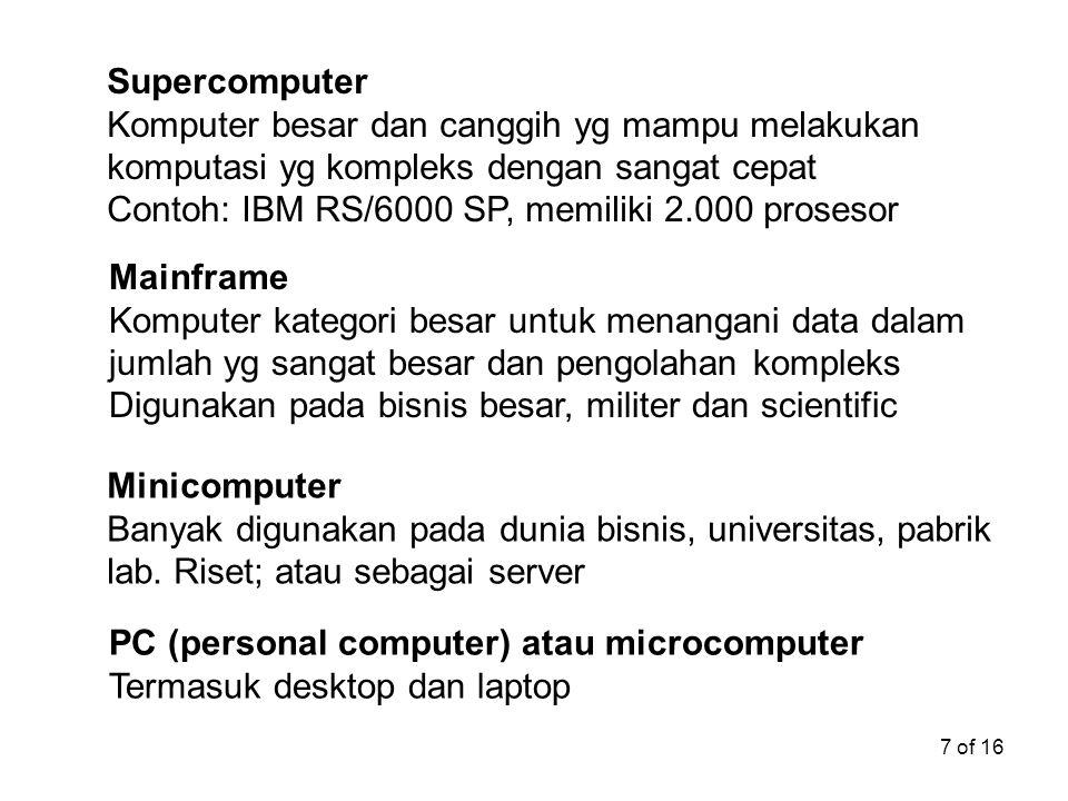 Supercomputer Komputer besar dan canggih yg mampu melakukan komputasi yg kompleks dengan sangat cepat.