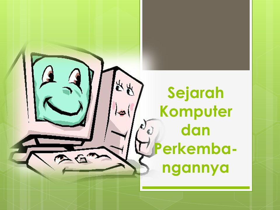 Sejarah Komputer dan Perkemba-ngannya