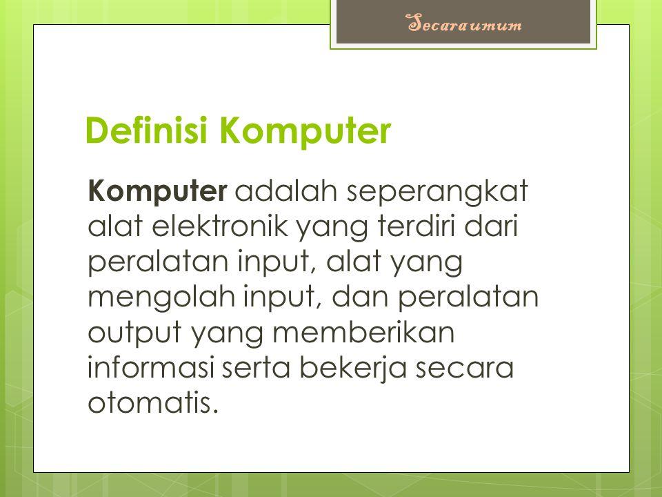 Secara umum Definisi Komputer.