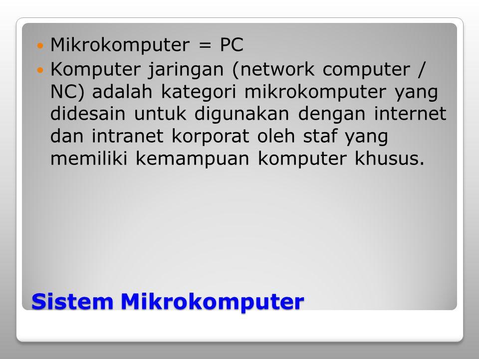 Sistem Mikrokomputer Mikrokomputer = PC