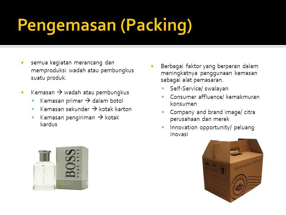 Pengemasan (Packing) semua kegiatan merancang dan memproduksi wadah atau pembungkus suatu produk. Kemasan  wadah atau pembungkus.