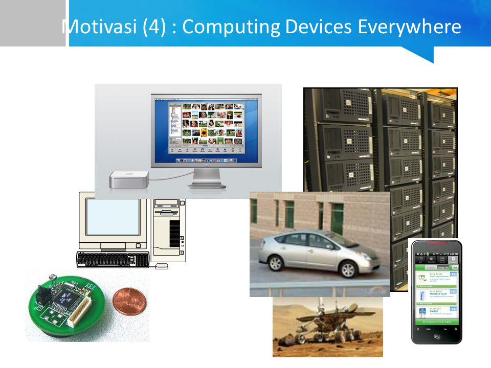 Motivasi (4) : Computing Devices Everywhere