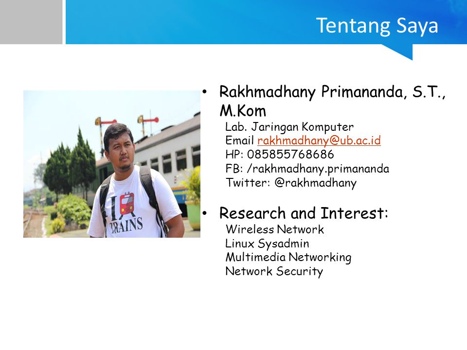 Tentang Saya Rakhmadhany Primananda, S.T., M.Kom
