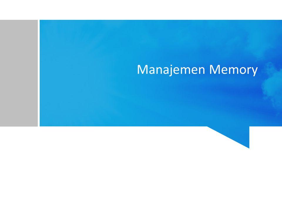 Manajemen Memory apa yang dilakukan pada manajemen proses