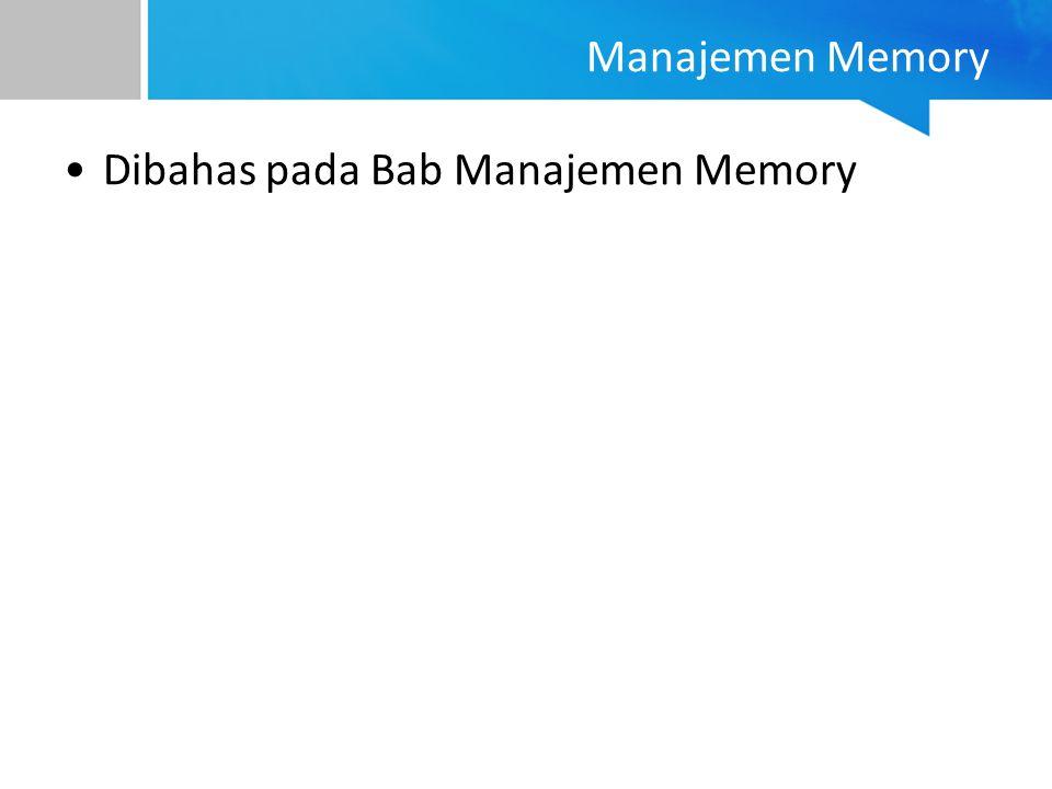 Manajemen Memory Dibahas pada Bab Manajemen Memory
