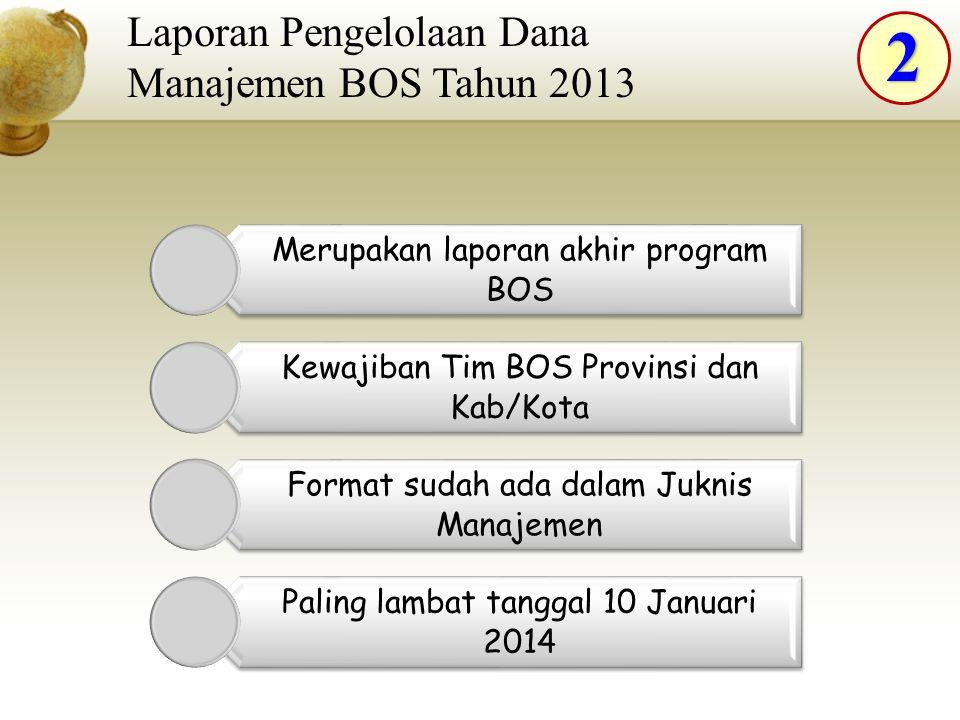 2 Laporan Pengelolaan Dana Manajemen BOS Tahun 2013