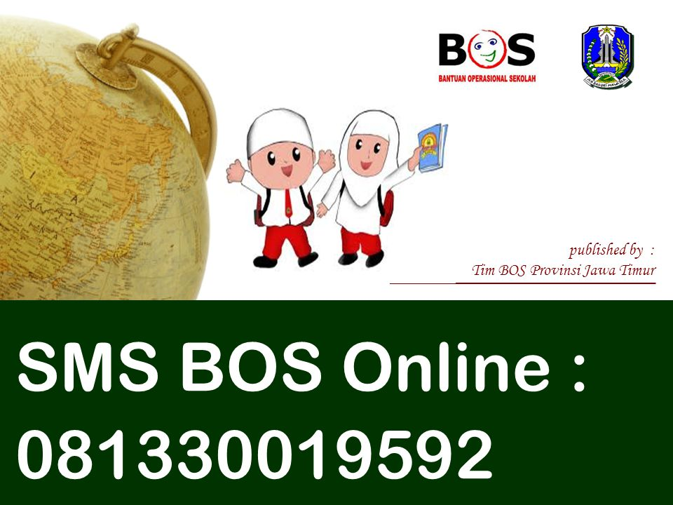 SMS BOS Online : 081330019592 published by :
