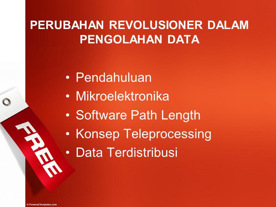 PERUBAHAN REVOLUSIONER DALAM PENGOLAHAN DATA
