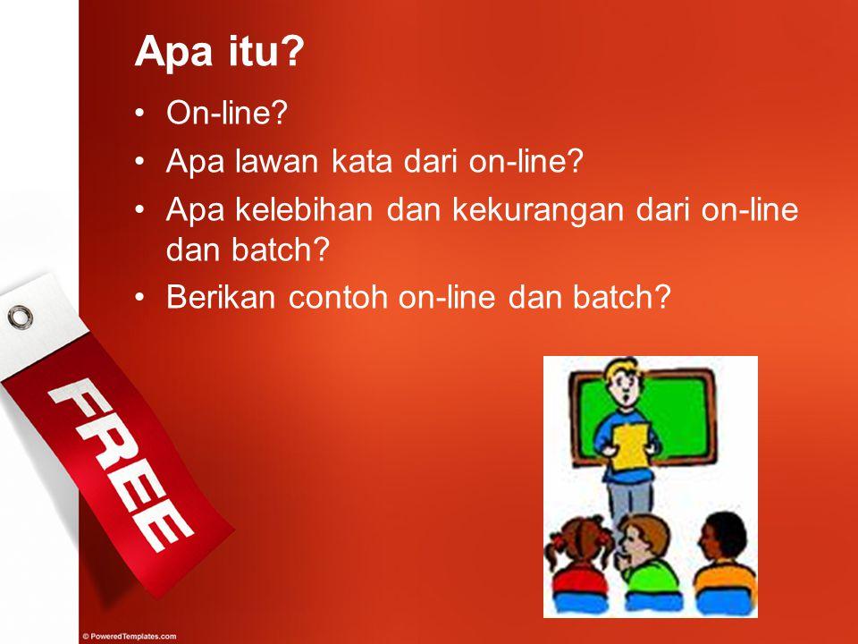 Apa itu On-line Apa lawan kata dari on-line