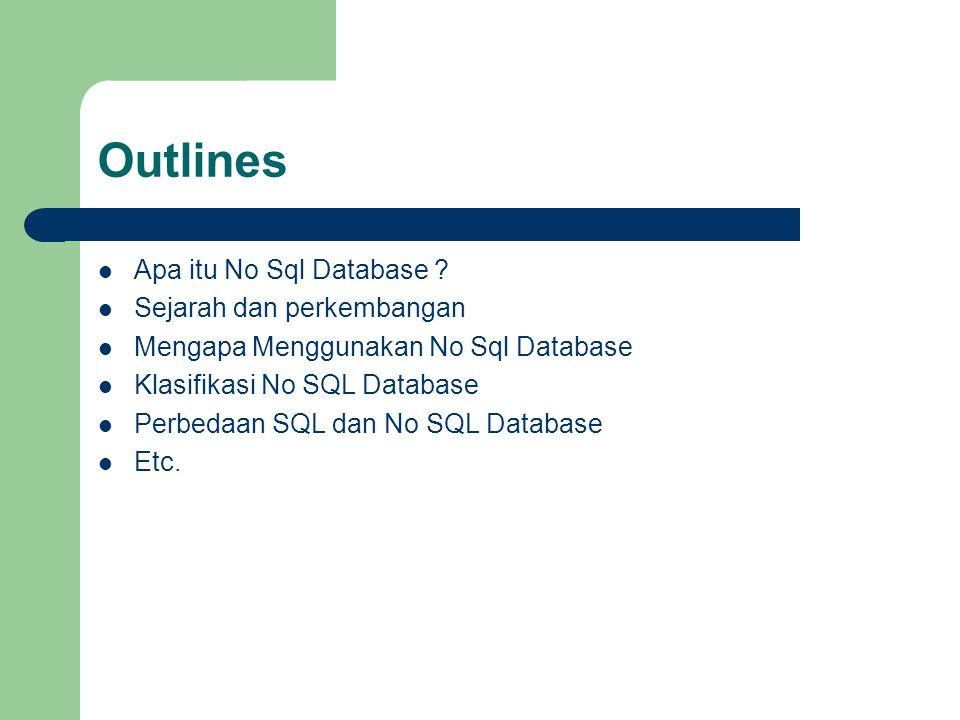 Outlines Apa itu No Sql Database Sejarah dan perkembangan