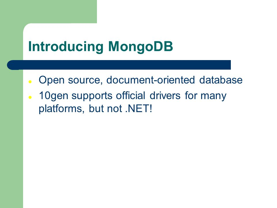 Introducing MongoDB Open source, document-oriented database