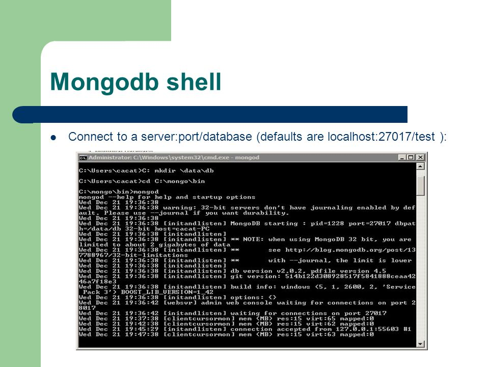 Mongodb shell Connect to a server:port/database (defaults are localhost:27017/test ):