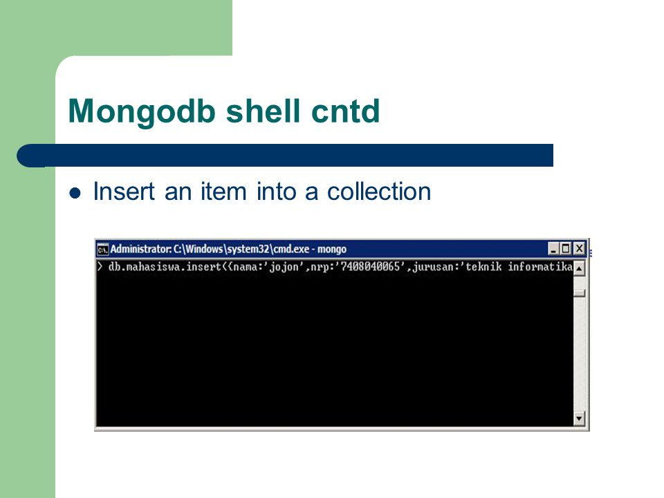 Mongodb shell cntd Insert an item into a collection