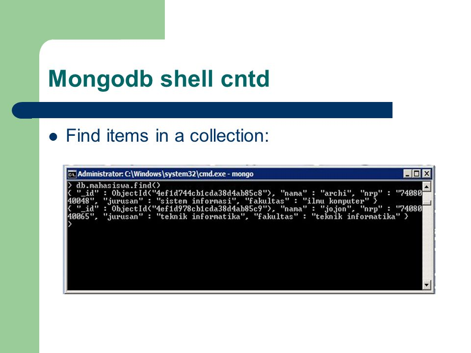 Mongodb shell cntd Find items in a collection: