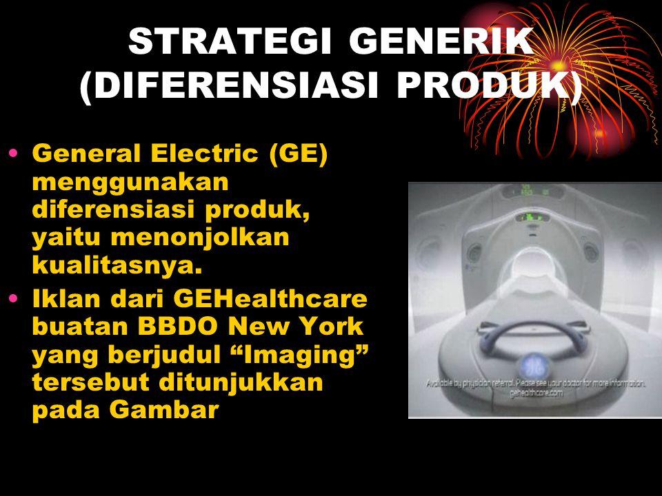 STRATEGI GENERIK (DIFERENSIASI PRODUK)