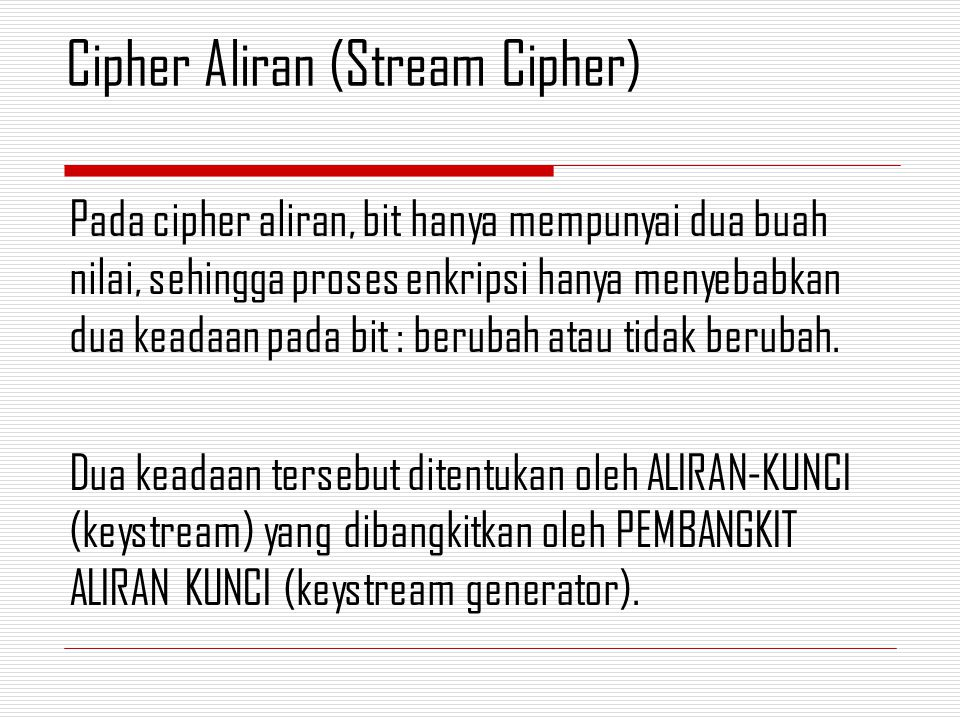Cipher Aliran (Stream Cipher)
