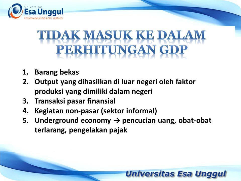 Tidak masuk ke dalam perhitungan GDP