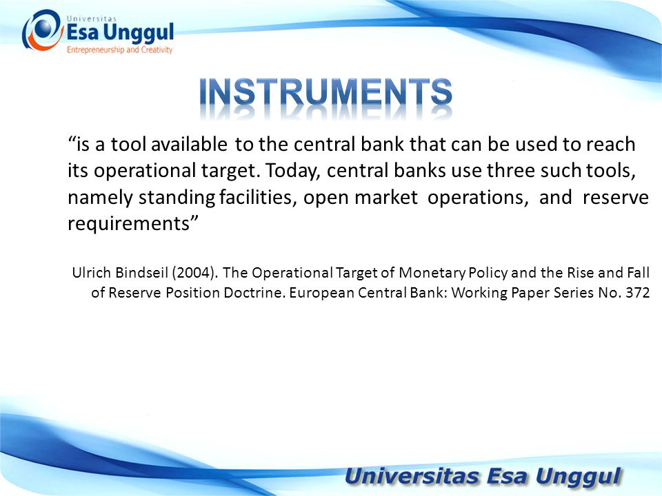 INSTRUMENTS is a tool available to the central bank that can be used to reach.