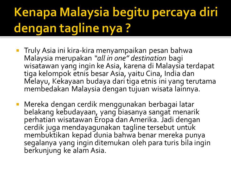 Kenapa Malaysia begitu percaya diri dengan tagline nya