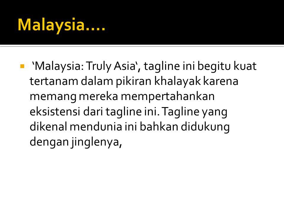 Malaysia….