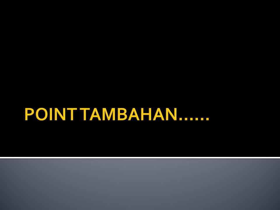 POINT TAMBAHAN……