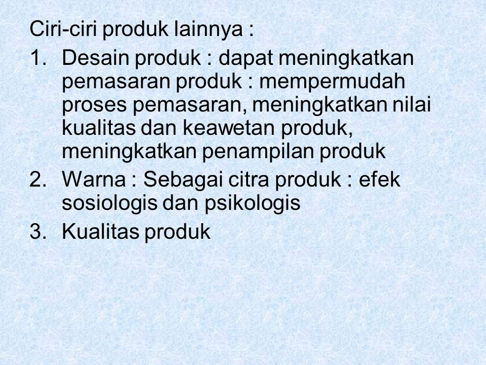 Ciri-ciri produk lainnya :