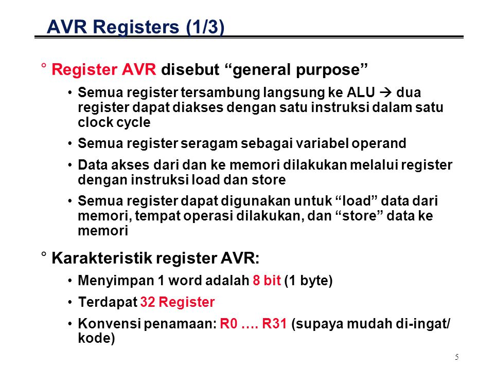 AVR Registers (1/3) Register AVR disebut general purpose