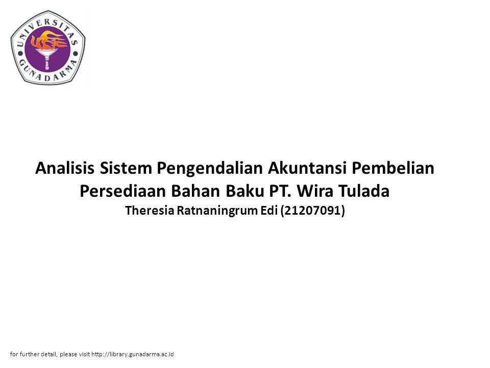 Analisis Sistem Pengendalian Akuntansi Pembelian Persediaan Bahan Baku PT. Wira Tulada Theresia Ratnaningrum Edi (21207091)