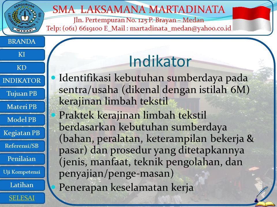 Indikator Identifikasi kebutuhan sumberdaya pada sentra/usaha (dikenal dengan istilah 6M) kerajinan limbah tekstil.