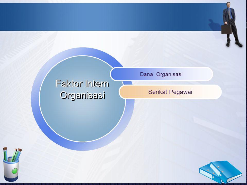 Dana Organisasi Faktor Intern Organisasi Serikat Pegawai