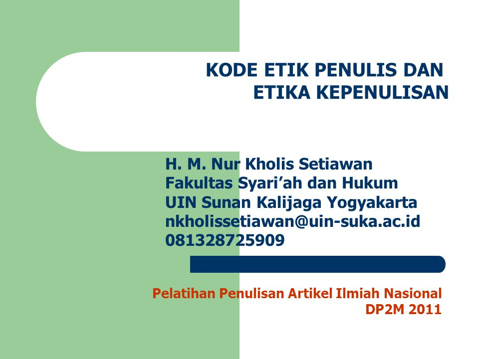 KODE ETIK PENULIS DAN ETIKA KEPENULISAN H. M. Nur Kholis Setiawan