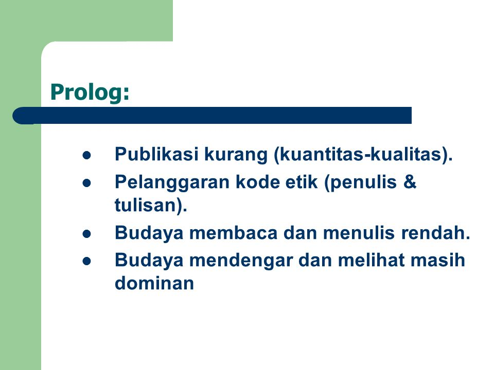 Prolog: Publikasi kurang (kuantitas-kualitas).